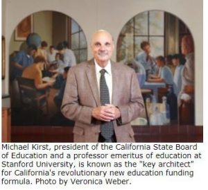 Mike Kirst Key Architect of California Revolutionary New Funding Formula